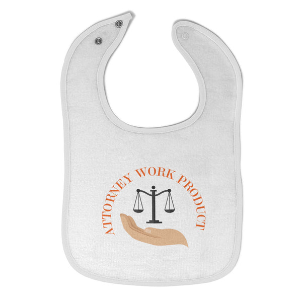 Cotton Toddler & Baby Bibs Attorney Work Product Style E Funny Humor