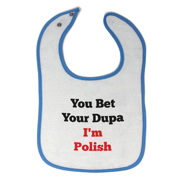 Toddler & Baby Bibs You Beat Your Dupa I'M Polish Items for Girl Boy