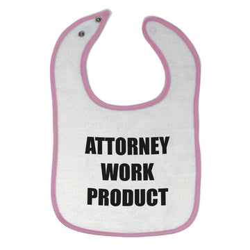 Cotton Toddler & Baby Bibs Attorney Work Product Style F Funny Humor