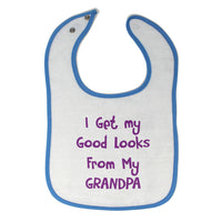 Toddler & Baby Bibs I Get My Good Looks from Grandpa Grandfather
