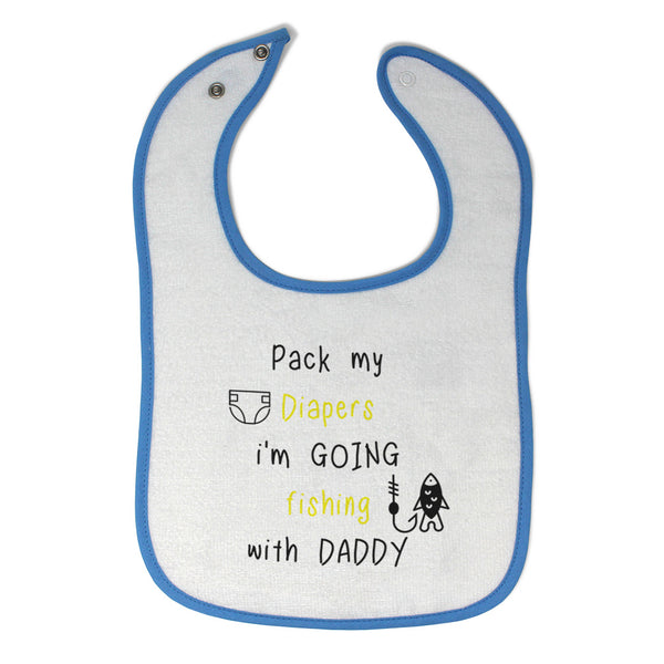 Toddler & Baby Bibs Pack Diapers Going Fishing Daddy B Dad Father's