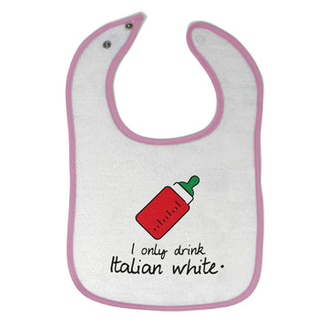 Cotton Toddler & Baby Bibs I Only Drink Italian White Funny Humor