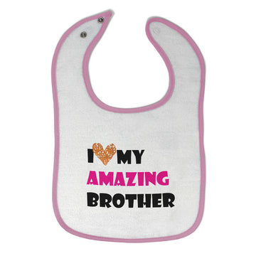Toddler & Baby Girl Bibs I Love My Amazing Brother Family Friends