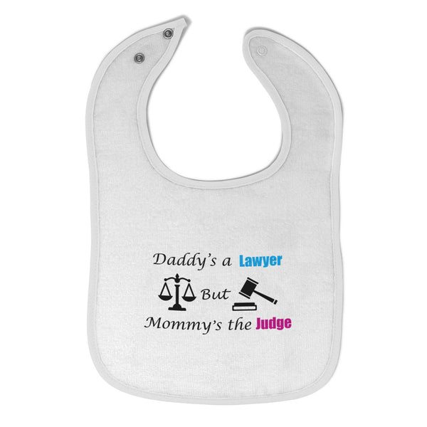 Toddler & Baby Bibs Daddy's Lawyer but Mommy's Judge Dad Funny Style B