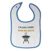 Cloth Bibs for Babies I'M Just Chillin While My Dad Grilling Bbq Grill Master