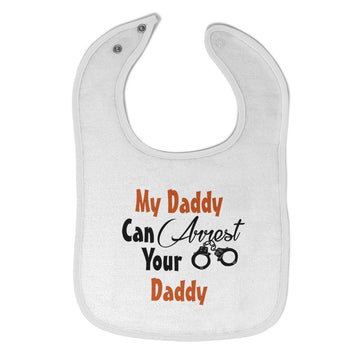 Cloth Bibs for Babies My Daddy Can Arrest Your Daddy Policeman Cop Cotton