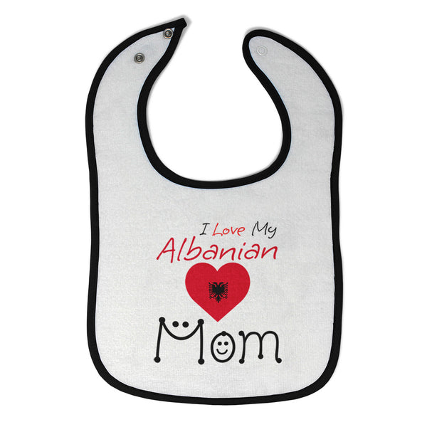 Cotton Toddler & Baby Bibs I Love My Albanian Mom Items for Girl Boy