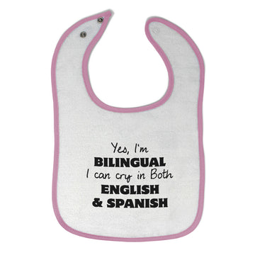 Toddler & Baby Bibs Yes I Am Bilingual Can Cry in Both English Spanish