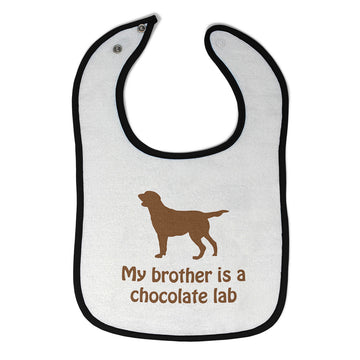 Cotton Toddler & Baby Bibs My Brother Is A Chocolate Lab Dog Lover Pet