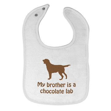 Cloth Bibs for Babies My Brother Is A Chocolate Lab Dog Lover Pet Cotton