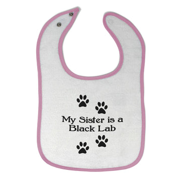 Cloth Bibs for Babies My Sister Is A Black Lab Dog Lover Pet Baby Accessories