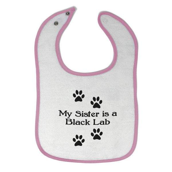Cloth Bibs for Babies My Sister Is A Black Lab Dog Lover Pet Baby Accessories - Cute Rascals