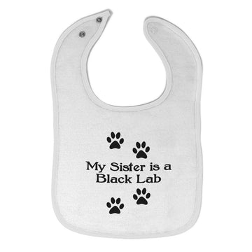 Cotton Toddler & Baby Bibs My Sister Is A Black Lab Dog Lover Pet