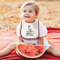 Cotton Toddler & Baby Bibs My Best Friend Is A Pit Bull Dog Lover Pet