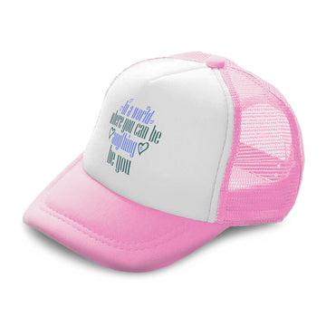 Kids Trucker Hats World Where You Can Be Anything Love Boys Hats & Girls Hats