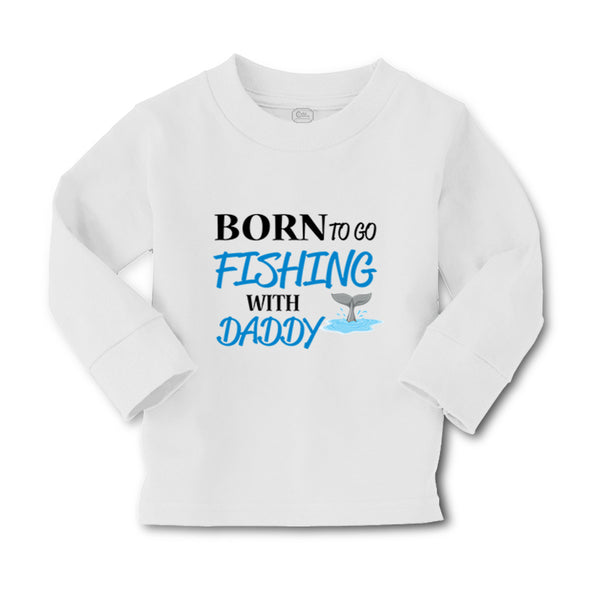 Baby Clothes Born to Fishing with Daddy Fisherman Father's Day B Cotton - Cute Rascals