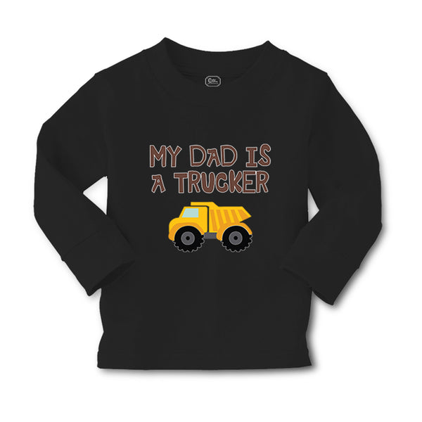 Baby Clothes My Dad Is A Trucker Dad Father's Day A Boy & Girl Clothes Cotton - Cute Rascals