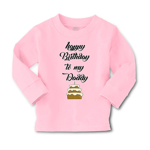 Baby Clothes Happy Birthday to My Daddy Dad Father Style D Boy & Girl Clothes - Cute Rascals