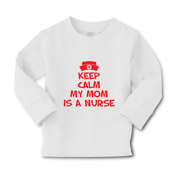 Baby Clothes Keep Calm My Mom Is A Nurse Mom Mothers Day Style A Cotton - Cute Rascals