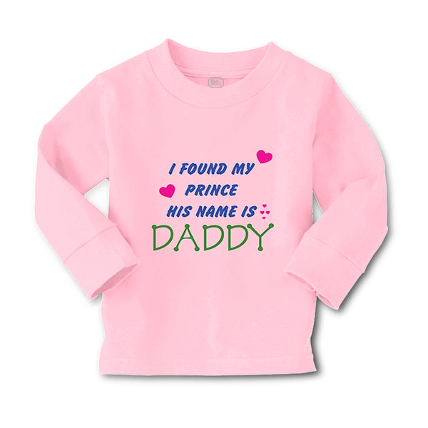 Baby Clothes I Found My Prince His Name Is Daddy Dad Father's Day Style A Cotton - Cute Rascals