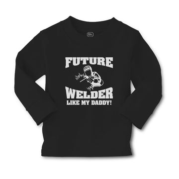 Baby Clothes Future Welder like My Daddy Boy & Girl Clothes Cotton