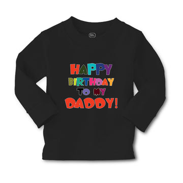 Baby Clothes Happy Birthday to My Daddy Dad Father Style A Boy & Girl Clothes