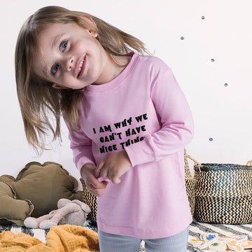 Baby Clothes I Am Why We Can'T Have Nice Things Funny Humor Boy & Girl Clothes