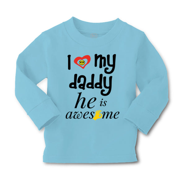 Baby Clothes I Love My Daddy He Is Awesome Dad Father's Day Boy & Girl Clothes - Cute Rascals