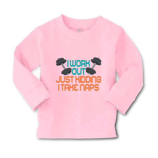 Baby Clothes I Work out Just Kidding I Take Naps Funny Humor Gag Style E Cotton - Cute Rascals