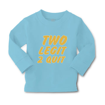 Baby Clothes 2 Legit 2 Quit Funny Humor Boy & Girl Clothes Cotton