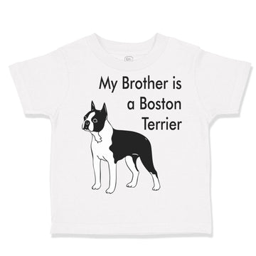Toddler Clothes My Brother Is A Boston Terrier Dog Lover Pet Style C Cotton