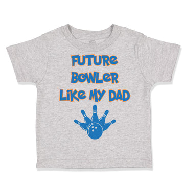 Toddler Clothes Future Bowler like My Dad Bowling Dad Father's Day Toddler Shirt