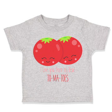 Cotton Baby & Toddler T-Shirt Love Tomatoes Sign Vegetables Funny