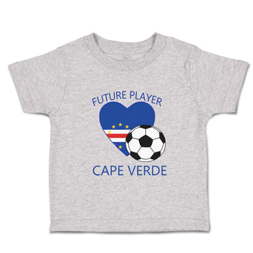 Toddler Clothes Future Soccer Player Cape Verde Future Toddler Shirt Cotton