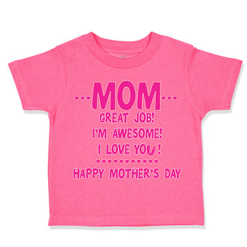 Baby & Toddler Girl T-Shirt Mom Great Job! I'M Awesome! Happy Mother's