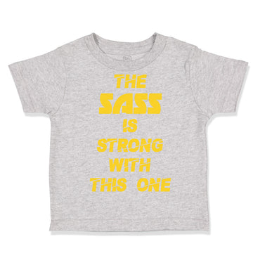 Toddler Clothes The Sass Is Strong with This 1 Sassy Funny Humor Toddler Shirt
