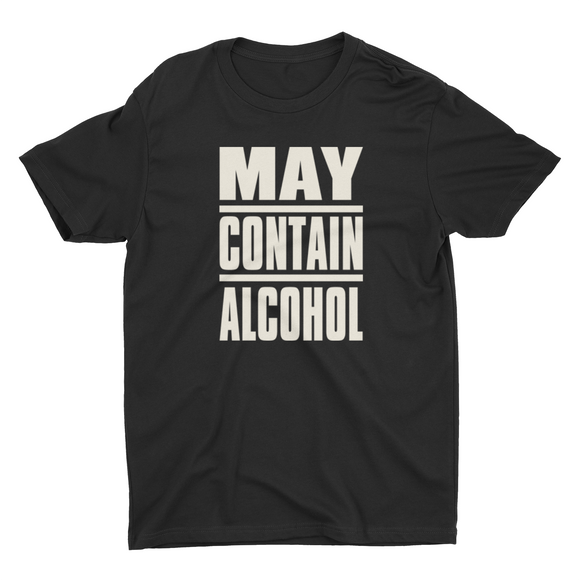 May Contain Alcohol Unisex T shirt
