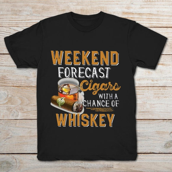Men's Weekend Forecast Cigars With A Chance Of Whiskey  T-Shirt