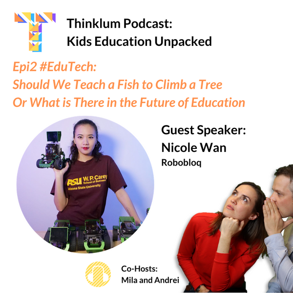 Epi2 #Edutech: Should We Teach a Fish to Climb a Tree Or What is There in the Future of Education - Thinklum Podcast with Robobloq