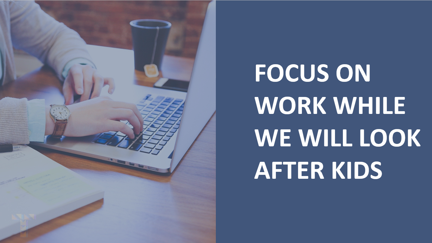 Focus on work while Thinklum work with kids