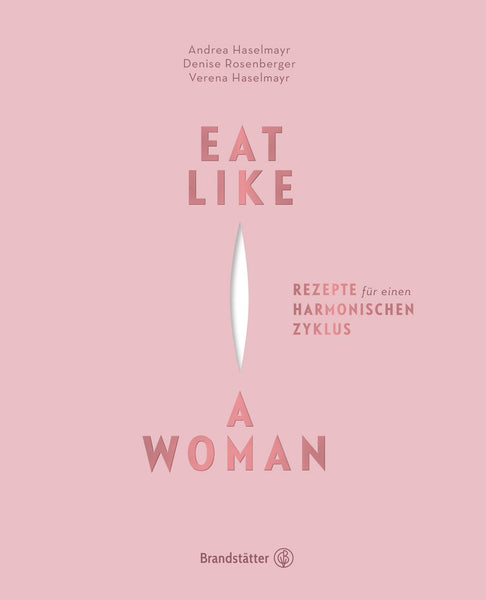 Eat Like A Woman Kochbuch