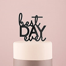 BEST DAY EVER ACRYLIC CAKE TOPPER - BLACK - AyaZay Wedding Shoppe