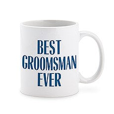 PERSONALIZED COFFEE MUG - BEST GROOMSMAN EVER - AyaZay Wedding Shoppe
