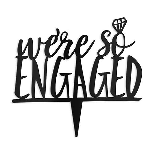 We're So Engaged Acrylic Cake Topper - Black - AyaZay Wedding Shoppe