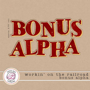 Workin' On The Railroad Bonus Alpha