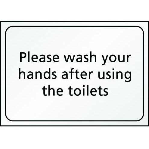'Please Wash Your Hands After Using The Toilets' Hygiene Sign