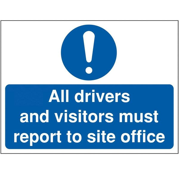 All Drivers And Visitors Must Report.. Signs