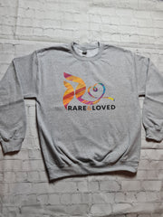 Rare and Loved Sweatshirt