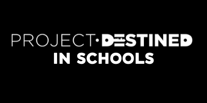 Project Destined In Schools