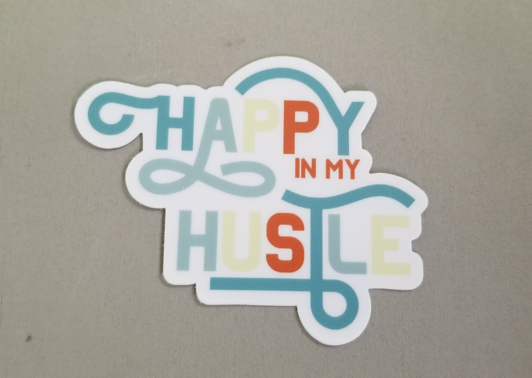Waterproof Sticker | Happy in my hustle sticker